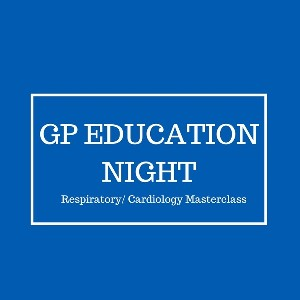 GP Education Night Respiratory Medicine and Cardiology Masterclass