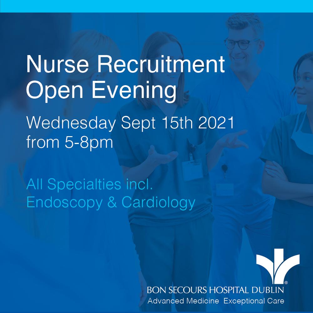 Bon Secours Hospital Dublin Nurse Recruitment Open Evening - Wednesday 15th September  5 to 8pm